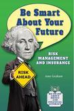 Be Smart About Your Future: Risk Management and Insurance