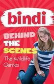Bindi Behind the Scenes 1: The Wildlife Games