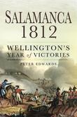 Salamanca 1812: Wellington's Year of Victories