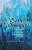 Mystical Philosophy: Transcendence and Immanence in the Works of Virginia Woolf and Iris Murdoch