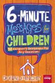 6-Minute Messages for Children: 52 Children's Devotions for Any Occasion