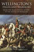 Wellington's Highland Warriors: From the Black Watch Mutiny to the Battle of Waterloo