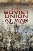 The Soviet Union at War 1941-1945