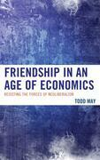 Friendship in an Age of Economics: Resisting the Forces of Neoliberalism