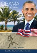 Obama - President & Kahuna? : About A Man Making Music that Wasn´t There Before