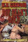 Roy Bean's Gold: A Western Story