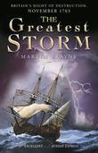The Greatest Storm: Britain's Night of Destruction, November 1703