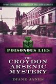 Poisonous Lies: The Croydon Arsenic Mystery
