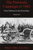 The Peninsula Campaign of 1862: From Yorktown to the Seven Days, Volume 2