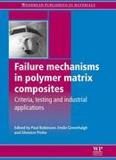 Failure Mechanisms in Polymer Matrix Composites: Criteria, Testing and Industrial Applications