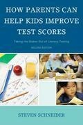 How Parents Can Help Kids Improve Test Scores: Taking the Stakes Out of Literacy Testing