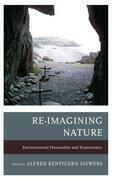 Re-Imagining Nature: Environmental Humanities and Ecosemiotics