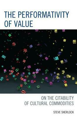 The Performativity of Value: On the Citability of Cultural Commodities