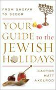 Your Guide to the Jewish Holidays: From Shofar to Seder