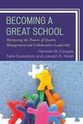 Becoming a Great School: Harnessing the Powers of Quality Management and Collaborative Leadership