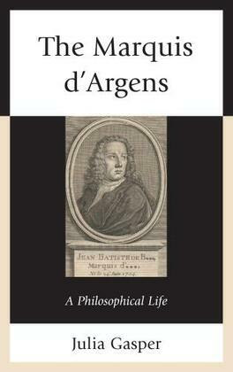 The Marquis d'Argens: A Philosophical Life