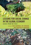 Lessons for Social Change in the Global Economy: Voices from the Field