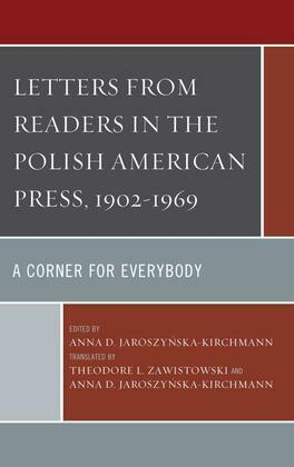 Letters from Readers in the Polish American Press, 1902-1969: A Corner for Everybody