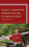 Disability, Augmentative Communication, and the American Dream: A Qualitative Inquiry