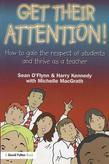Get Their Attention!: Handling Conflict and Confrontation in Secondary Classrooms, Getting Their Attention!