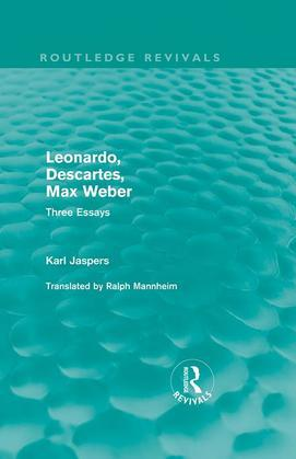 Leonardo, Descartes, Max Weber (Routledge Revivals): Three Essays