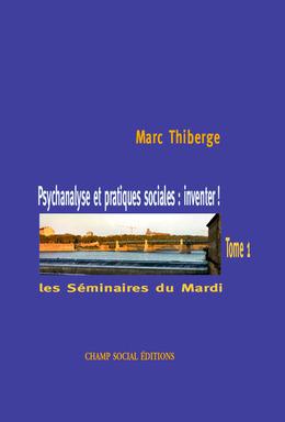 Psychanalyse et pratiques sociales : inventer ! – Tome 1
