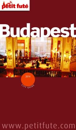 Collectif - Budapest 2014 Petit Futé (avec cartes, photos + avis des lecteurs)