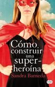 Cómo construir una superheroína