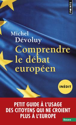 Comprendre le débat européen (inédit)