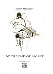 At the end of my life
