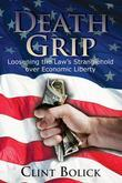 Death Grip: Loosening the Law's Stranglehold Over Economic Liberty