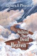 Walking the Dead to Heaven
