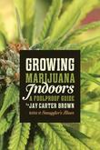 Growing Marijuana Indoors: A Foolproof Guide