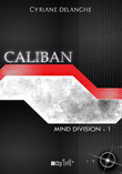 Caliban : Mind Division - 1