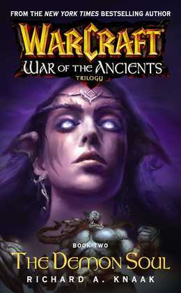Warcraft: War of the Ancients #2: The Demon Soul: The Demon Soul