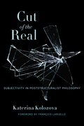 Cut of the Real: Subjectivity in Poststructuralist Philosophy