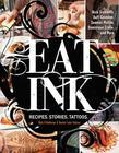 Eat Ink: Recipes. Stories. Tattoos.