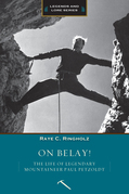 On Belay: The Life of Legendary Mountaineer Paul Petzoldt