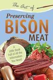 The Art of Preserving Bison: A Little Book Full of All the Information You Need