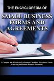 The Encyclopedia of Small Business Forms and Agreements: A Complete Kit of Ready-to-Use Business Checklists, Worksheets, Forms, Contracts, and Human R