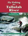 Fly Fishing the Tallulah River: An Excerpt from Fly Fishing Georgia