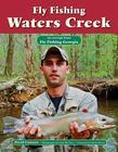 Fly Fishing Waters Creek: An Excerpt from Fly Fishing Georgia