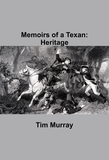 Memoirs of a Texan: Heritage