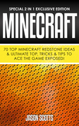 Minecraft : 70 Top Minecraft Redstone Ideas & Ultimate Top, Tricks & Tips To Ace The Game Exposed!: (Special 2 In 1 Exclusive Edition)