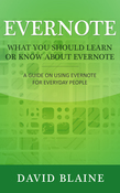 What You Should Learn or Know About Evernote: A Guide on Using Evernote for Everyday People
