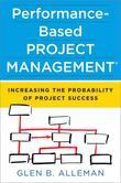 Performance-Based Project Management(r): Increasing the Probability of Project Success