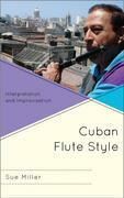 Cuban Flute Style: Interpretation and Improvisation