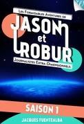 Jason et Robur, Saison #1 - L'intégrale