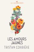 Tristan Corbière - Les Amours jaunes