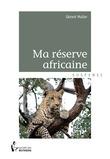 Ma réserve africaine